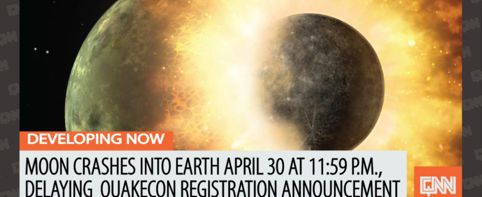 Moon Crashes Into Earth April 30 At 11:59 P.M., Delaying  Quakecon Registration Announcement