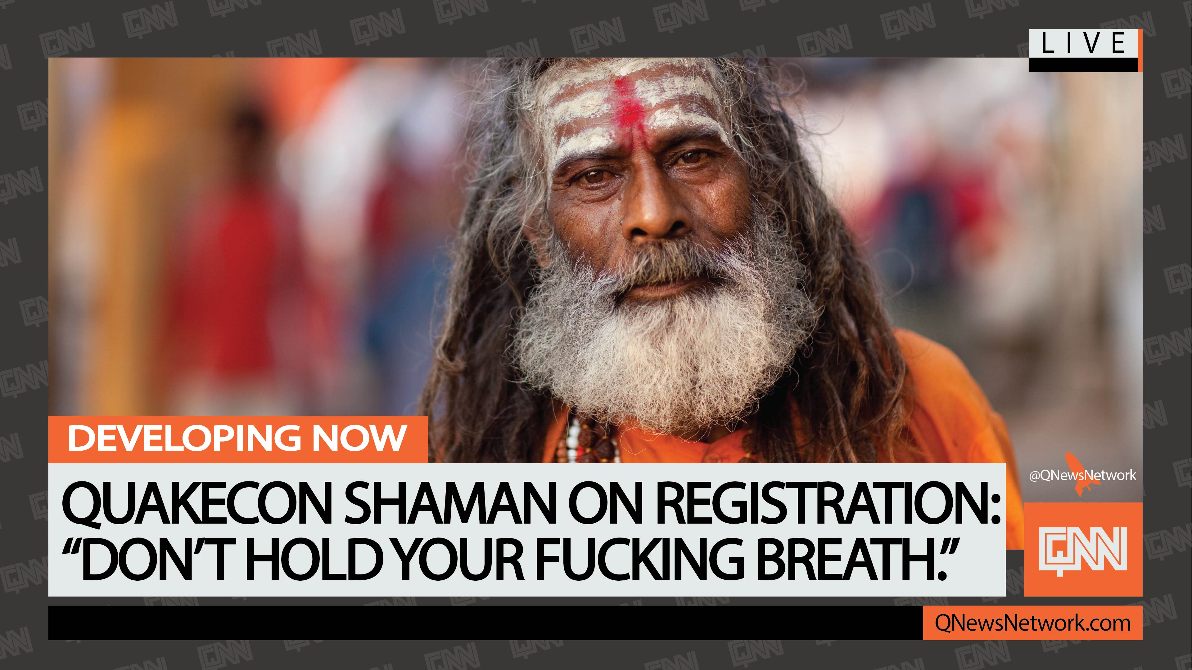 "Quakecon Shaman on Registration: ""Don't Hold Your Fucking"